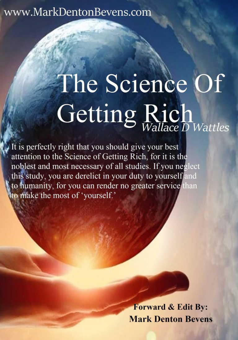 The Science Of Getting Rich: Forward and Edit by: Mark Denton Bevens